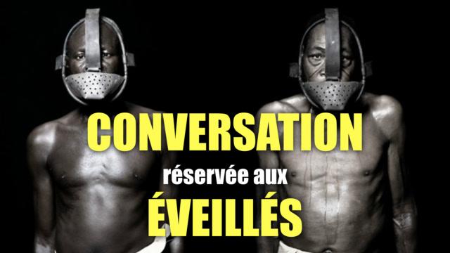 CDL47a - Le bon vieux temps de l'esclavage est de retour ! - Pour les éveillés - Conversation du lundi #47a