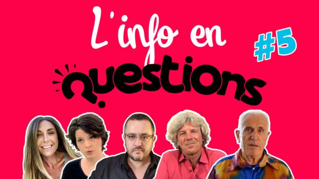 IFQ05 - L'info en questionS - Émission du 9 juillet 2020