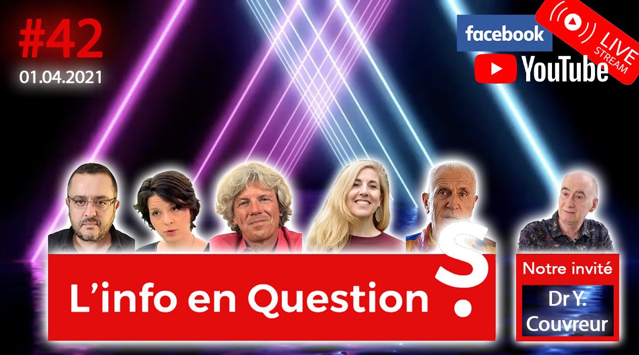 IFQ42 - Émission du 1er avril 2021 avec le Docteur Yves Couvreur (Belgique)