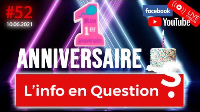IFQ52 - Émission du 10 juin 2021 - SPÉCIALE ANNIVERSAIRE !