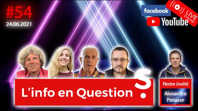 IFQ54 - Émission du 24 juin 2021 avec Alexandre Penasse